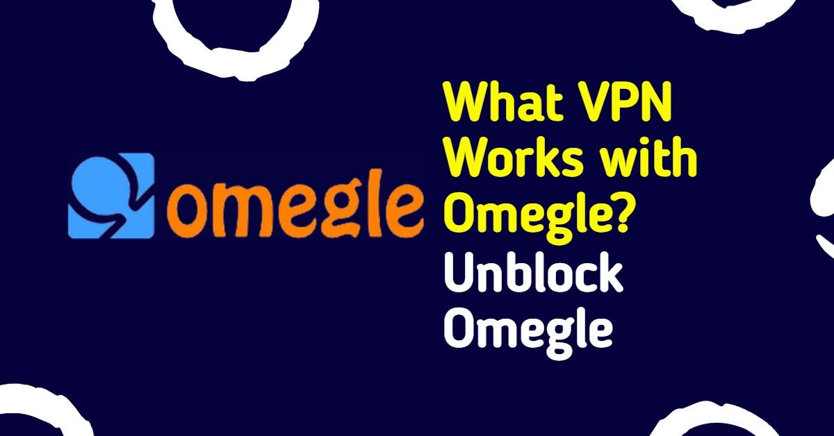 Omegle VPN